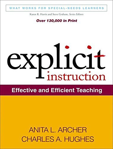 Explicit Instruction: Effective and Efficient Teaching (What Works for Special-Needs Learners) by Anita L. Archer (2010-11-09)
