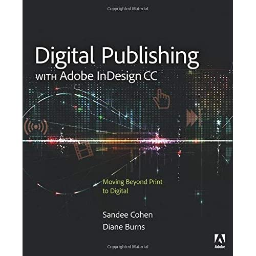 Digital Publishing with Adobe InDesign CC: Moving Beyond Print to Digital by Diane Burns (2014-11-29)