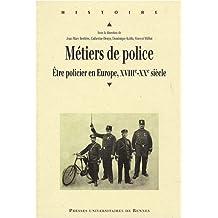 Métiers de police : Etre policier en Europe, XVIIIe-XXe siècle