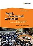 Sozialwissenschaften in der gymnasialen Oberstufe - Neubearbeitung: Politik - Gesellschaft - Wirtschaft, Band 2: Neubearbeitung 2015 für ... Qualifikationsphase der gymnasialen Oberstufe