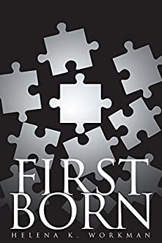 The First Born by [Workman, Helena K]