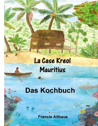 la-case-kreol-mauritius-das-kochbuch