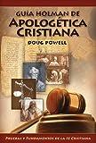 Guia Holman de Apologetica Cristiana by Doug Powell (2009-05-01)
