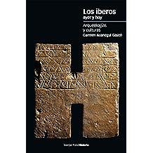 Los iberos ayer y hoy. Arqueologías y culturas (Estudios)