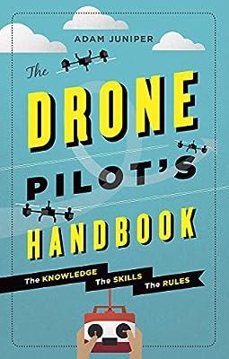 The Drone Pilot's Handbook from Ilex Press