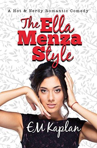 The Ella Menza Style: A Hot & Nerdy Romantic Comedy (English Edition)