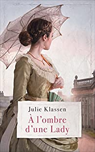 À l'ombre d'une Lady par Julie  Klassen