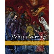 What's Wrong?: Applied Ethicists and Their Critics by David Boonin (2009-02-02)