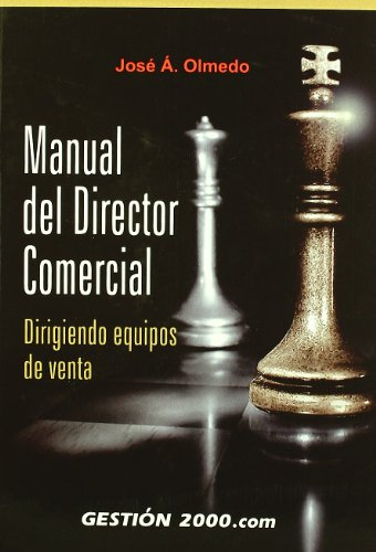 Manual del director comercial: Dirigiendo equipos de venta