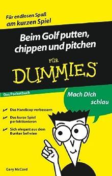 Beim Golf putten, chippen und pitchen für Dummies von [McCord, Gary, Thiemann, Uwe]
