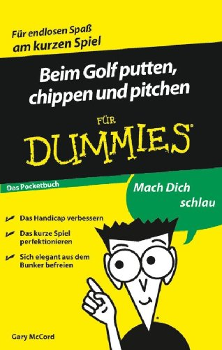 Beim Golf putten, chippen und pitchen für Dummies Das Pocketbuch (German Edition) por Gary McCord