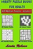 Variety Puzzle Books for Adults. Sudoku, Kakuro,  Futoshiki, Calcudoku: 400 Medium Number Puzzles Volume 2 (400 Medium Variety Number Puzzles)