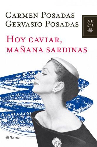 Hoy caviar, mañana sardinas (Autores Españoles E Iberoamer.)