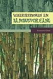 Wegerfahrungen am Bambusvorhang: Leben im Wechselspiel der Kulturen