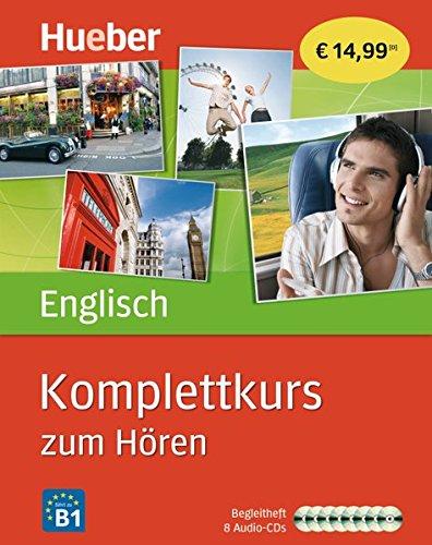 Komplettkurs Englisch zum Hören: Sprachen lernen ohne Buch bis Niveau B1 / 8 Audio-CDs + Begleitheft (Komplettkurs zum Hören) (Lernen Englisch Audio-cd)