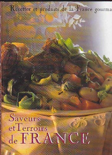Saveurs et terroirs de France gourmande: Recettes et produits de la France gourmande par Lamboley Philippe