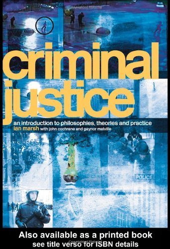 Criminal Justice: An Introduction to Philosophies, Theories and Practice by Ian Marsh (2004-04-08)