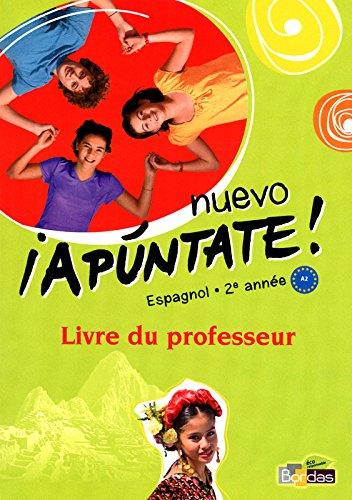 Espagnol 2e année Buevo Apuntate ! : Livre du professeur par Anne Chauvigné Díaz, Collectif