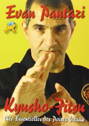 Kyusho-Jitsu, Clés Essentielles des Points Vitaux par Evan Pantazi