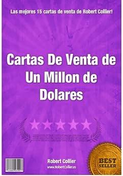 Cartas de venta de un millon de dólares (Creando activos en Internet  nº 3) (Spanish Edition) von [Collier, Robert]