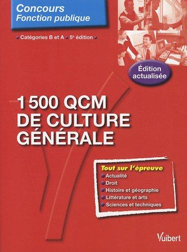 1500 QCM de culture gnrale : Catgories B et A