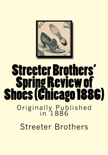 Streeter Brothers' Spring Review of Shoes (Chicago 1886)