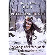 Peter And Death (The Songs of Peter Sliadek Book 12)