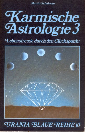 Karmische Astrologie 3 Lebensfreude durch den Glückspunkt