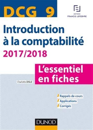 DCG 9 - Introduction à la comptabilité 2017/2018 - 8e éd. - L'essentiel en fiches par Charlotte Disle