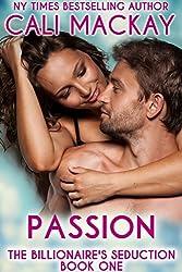 Passion (The Billionaire's Seduction Book 1) (English Edition)