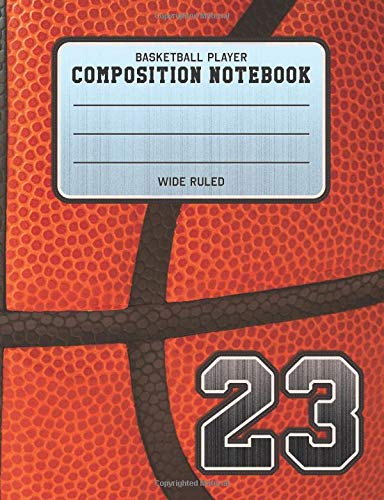 Basketball Player Composition Notebook 23: Basketball Team Jersey Number Wide Ruled Composition Book for Student Athletes & Sports Fans por Adventures In Writing Co