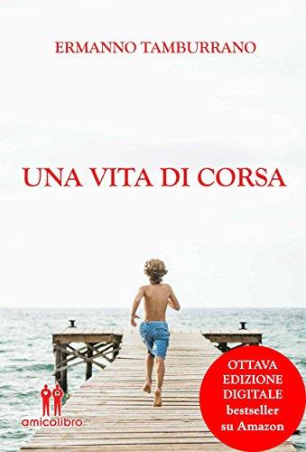 scaricare ebook gratis Una vita di corsa PDF Epub