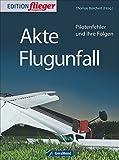 Akte Flugunfall: Pilotenfehler und ihre Folgen