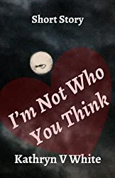 I'm Not Who You Think