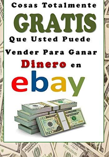 Cosas  Totalmente  GRATIS  Que Usted Puede  Vender Para  Ganar Dinero  en eBay