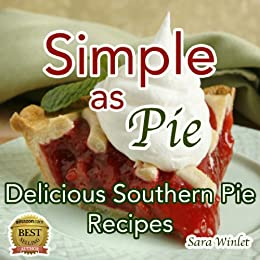 Simple As Pie (Delicious Homemade Pie Recipes) by [Winlet, Sara]