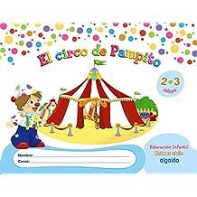 El circo de Pampito 2-3 años. Proyecto Educación Infantil. Algaida. 1º Ciclo - 9788498778755
