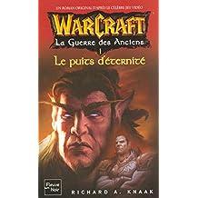 WarCraft : La Guerre des Anciens, Tome 4 - Le Puits d'Eternité
