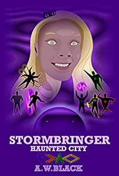 Stormbringer: Haunted City (Legends of the 23rd Century) (English Edition) di [Black, A.W.]
