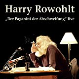 """Harry Rowohlt, """"Der Paganini der Abschweifung"""" live, 2 Audio-CDs - Harry Rowohlt"""