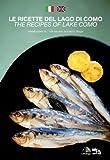 Le ricette del Lago di Como. Ediz. italiana e inglese