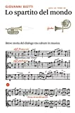Lo spartito del mondo: Breve storia del dialogo tra culture in musica (Italian Edition)