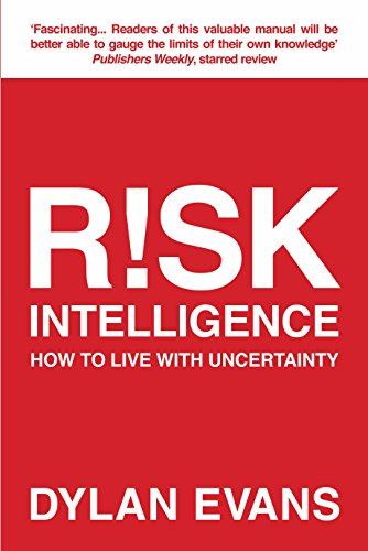 Risk Intelligence: How to Live with Uncertainty por Dylan (Author) Evans
