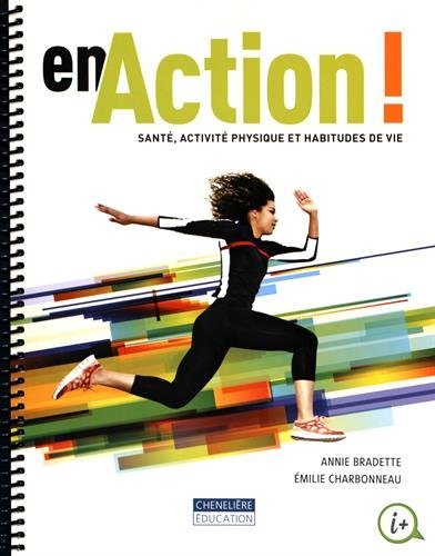 En action ! : Santé, activité physique et habitudes de vie