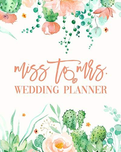 Miss To Mrs. Wedding Planner: Peach Mint Cactus Budget Planning Book For Bride | Checklists Notes Journal | +BONUS Seating Chart Sheets | Bridal Gift (Hochzeit Peach Mint Und)