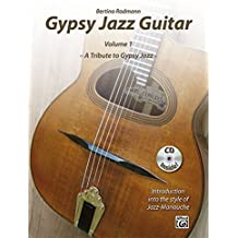 Gypsy Jazz Guitar: A Tribute to Gypsy Jazz: Introduction into the Style of Jazz-Manouche