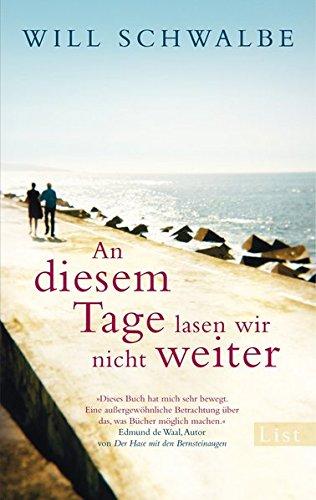 Buchseite und Rezensionen zu 'An diesem Tage lasen wir nicht weiter: Das letzte Jahr mit meiner Mutter' von Will Schwalbe