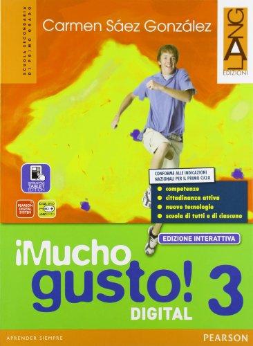 Mucho gusto digital. Ediz. interattiva. Per la Scuola media. Con e-book. Con espansione online: 3