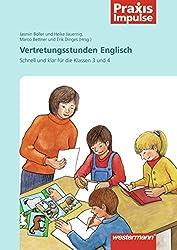 Praxis Impulse: Vertretungsstunden Englisch: Schnell und klar für die Klassen 3 und 4