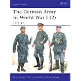 The German Army in World War I (2): 1915–17 (Men-at-Arms Book 407)